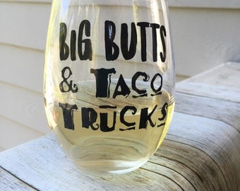 Big Butts & Taco Trucks Wine Glass