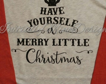 Have Yourself a Merry Little Christmas baseball raglan tee