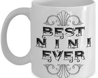 Unique Coffee Mug - Best Nini Ever - Amazing Present Idea