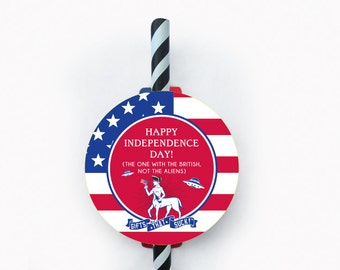 "4th of July Wine Bottle Straw - ""Happy Independence Day! (The One with the British, Not the Aliens"""