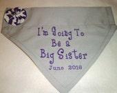 Dog Bandana, I'm Going to be a Big Sister, Brother bandana Dog, Dog Scarf, baby Announcement