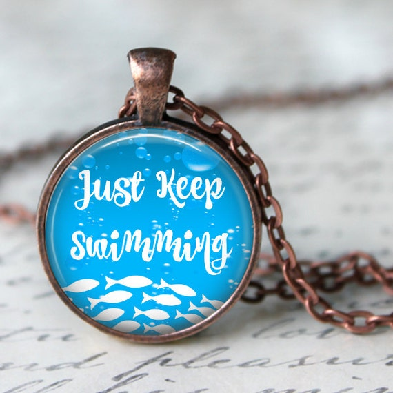 just keep swimming inspirational quote pendant by analiese