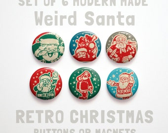 """Funny Stocking Stuffers, Coworker gift, 6 Weird Santa Christmas Buttons 1 inch or Christmas Magnets, Christmas Decor, 1"""" Christmas Pins"""