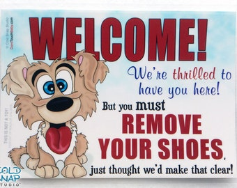 Goofy Puppy WELCOME, Remove Your Shoes Signs - No Shoes In the House Sign