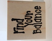find your balance text wood mounted rubber stamp
