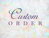 Custom For Karyn