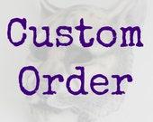 Custom Order for brentluder420