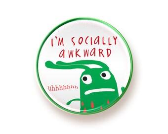 I'm Socially Awkward - round magnet