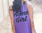 Home Girl. Crew Neck Boyfriend Muscle Tee. Made in the USA. Cute Lounge Tank Top. Customizable Women's Tank Top. Quote Shirt. Workout Tank.