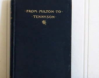 From Milton to Tennyson Antique Poetry Book 1894