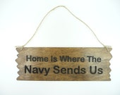 SIGN Home Is Where The Navy Sends Us - Wooden Laser Engraved Military Family Spouse Kids