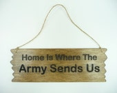 SIGN Home Is Where The Army Sends Us -Wooden Laser Engraved Military Family Spouse Kids
