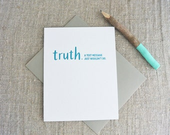 Letterpress Greeting Card - Friendship Card - TRUTHnote - A Text Message Just Wouldn't Do - TRN-005