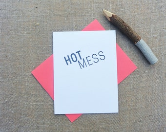 Letterpress Greeting Card  - Humor Card - Stuff My Friends Say - Hot Mess - STF-347