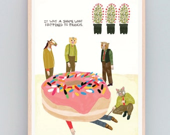 Fine Art, Art Print, Donuts, Sweets, Foodie, Animals, Cats, Quirky, Poster, It Was a Shame What Happened to Francis- Fine Art Print