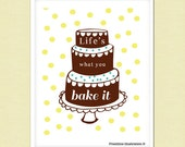 Funny Kitchen Art - Kitchen Sign - Food - Cake - Art Print