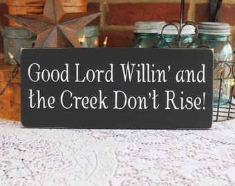 Good Lord Willin' Creek Don't Rise Wood Sign Wall Decor Southern Saying