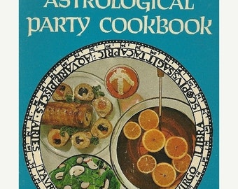 ON SALE Horoscope Astrology c.1969 Astrological Party Cookbook, Zodiac Recipes, Cooking Recipe Aries, Gemini, Cancer, Pisces, Leo, Libra