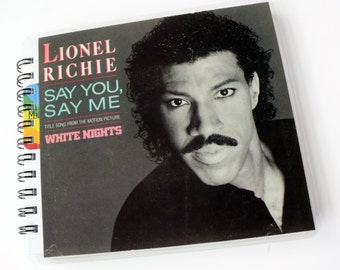 Lionel Richie  // Record Journal & Sketchbook // Recycled 45 Album Cover //  Say You Say Me