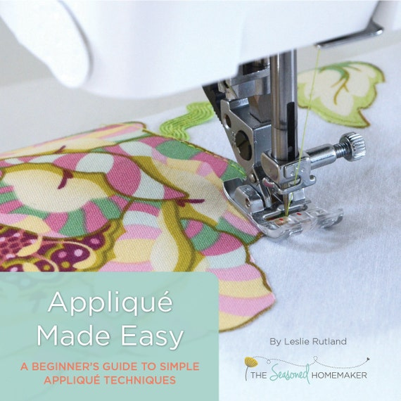 Applique Made Easy: A Beginner's Guide to Simple Appliqué Techniques