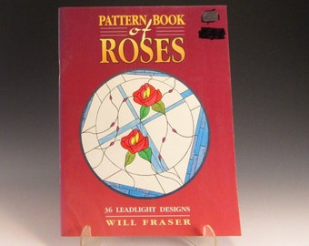 Stained Glass Pattern Book - Pattern Book of Roses by Will Fraser