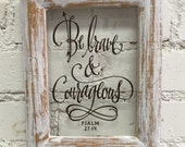 Be brave and courageous reclaimed picture frame art