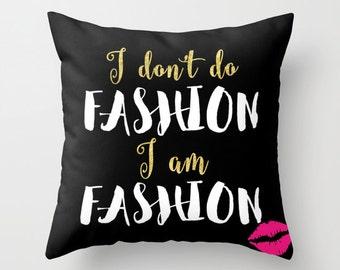 I Am Fashion /// Pillow Cover