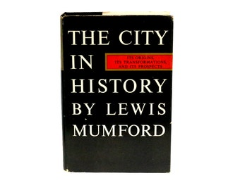 1st Edition The City in History by Lewis Mumford Book