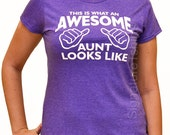AWESOME AUNT Shirt t-shirt tshirt Womens Christmas Gift, Birthday Gift for Aunt This is What an Awesome Aunt Looks Like