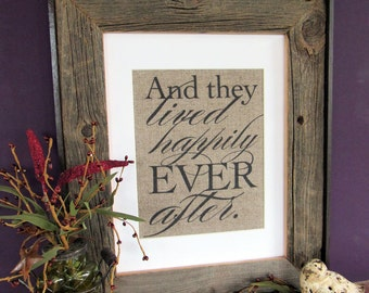 And they LIVED HAPPILY ever AFTER - burlap art print