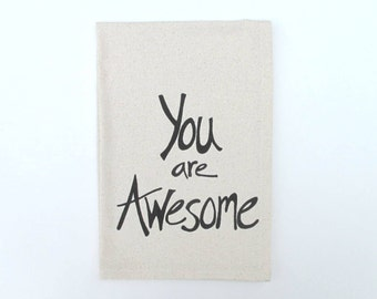 Cotton Kitchen Towel - You are Awesome - Choose your ink color