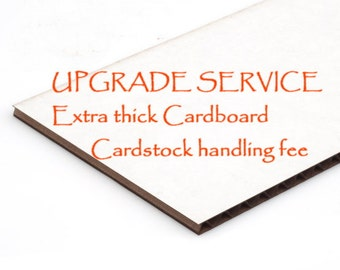 Upgrade Service Cardboard cardstock chipboard handling fee