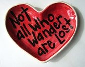 Not all who wander are lost Heart Handmade Pottery soap or trinket candy dish by artzfolk