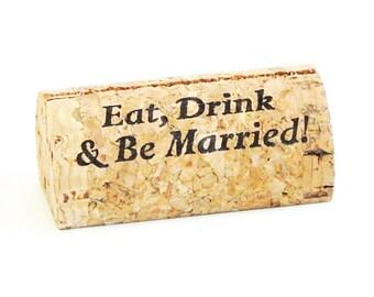 """Custom Printed Wine Cork Place Card Holders - """"Eat, Drink & Be Married"""""""