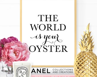 Art Print - PRINTABLE - Inspirational Wall Art - Motivational - Abstract Art - Bar Cart - The World Is Your Oyster