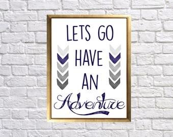 Adventure Nursery Quote Printable, Navy Blue and Gray Nursery, Lets go have an adventure, digital Download Print, DIY Nursery Decor