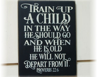 Train up a child in the way he should go... wood sign
