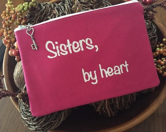Quote pouch, cosmetic case Sisters by heart,, ready to ship