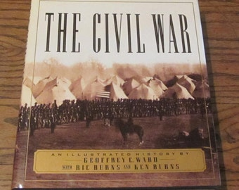 The Civil War, and Illustrated History Vintage Book by Geoffry C. Ward with Ric and Ken Burns