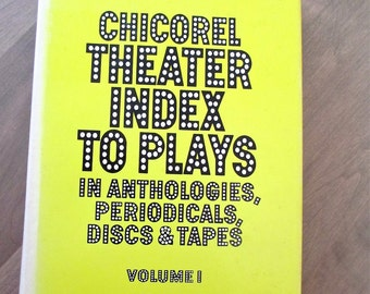 Chicorel Theater Index to Plays in Anthologies, Periodicals, Discs and  Tapes, 1970 Ed. Marietta Chicorel Vol. 1 Plays in Print in English