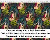 PRE-ORDER Custom Cloth Pad by MotherMoonPads ~ Made w/ Mermaids & Unicorns Minky, WINDPRO ~ Pantyliner, Day Pad, Heavy Flow