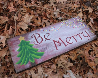 Be Merry & Let it Snow Hand Painted Sign