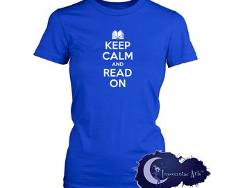 Keep Calm and Read On - Ladies T-Shirt