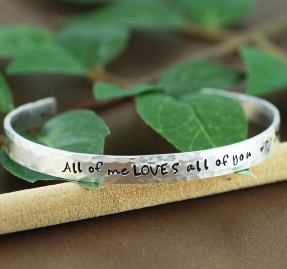 All of me Loves all of You Bracelet, Cuff Bracelet, Personalized Bracelets, Inspirational Jewelry, Custom Bangle Bracelets, Gift for Wife