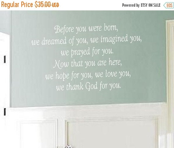 ON SALE Before You Were Born We Dreamed of You Wall Decal - Baby Nursery Girl Boy Poem Quote Saying 22h x 36w BA0155