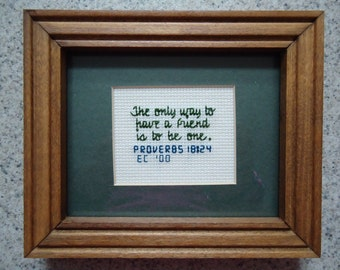 Be a Friend - Inspirational Cross Stitch Picture - Home Decor