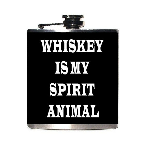 Whiskey Lover Gift Flask, Brother Gift, Dad Gift, Groomsmen Gift, Boyfriend Gift, Whiskey Is My Spirit Animal, Funny Flask, Valentines Day