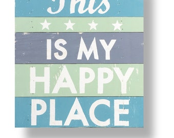 This is my Happy Place- Rustic Wooden Sign 13 x 18