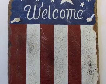 Slate Sign, Welcome Slate, Hand Painted Slate, Patriotic Slate, Recycled Slate, Painted Slate, Country Decor, Gift, Indoor Outdoor Slate