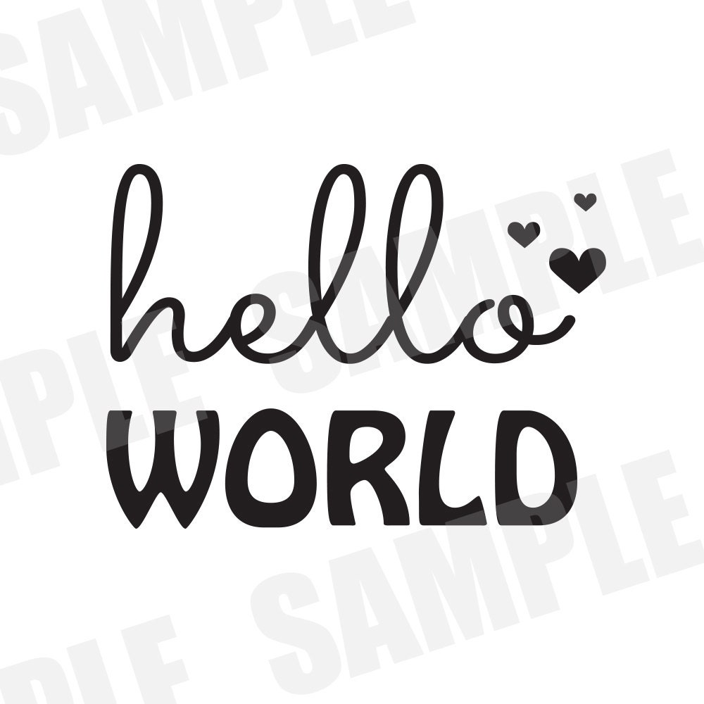 Hello World: SVG DXF Commercial/Personal Use Hello World Baby
